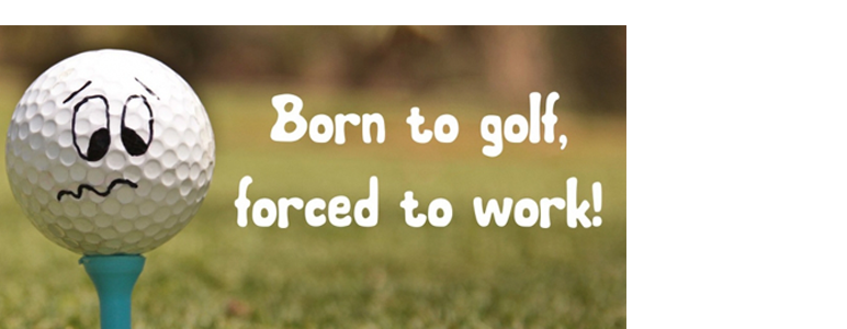 Born to golf, forced to work
